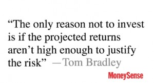 The only reason not to invest is if the projected returns aren't high enough to justify the risk.