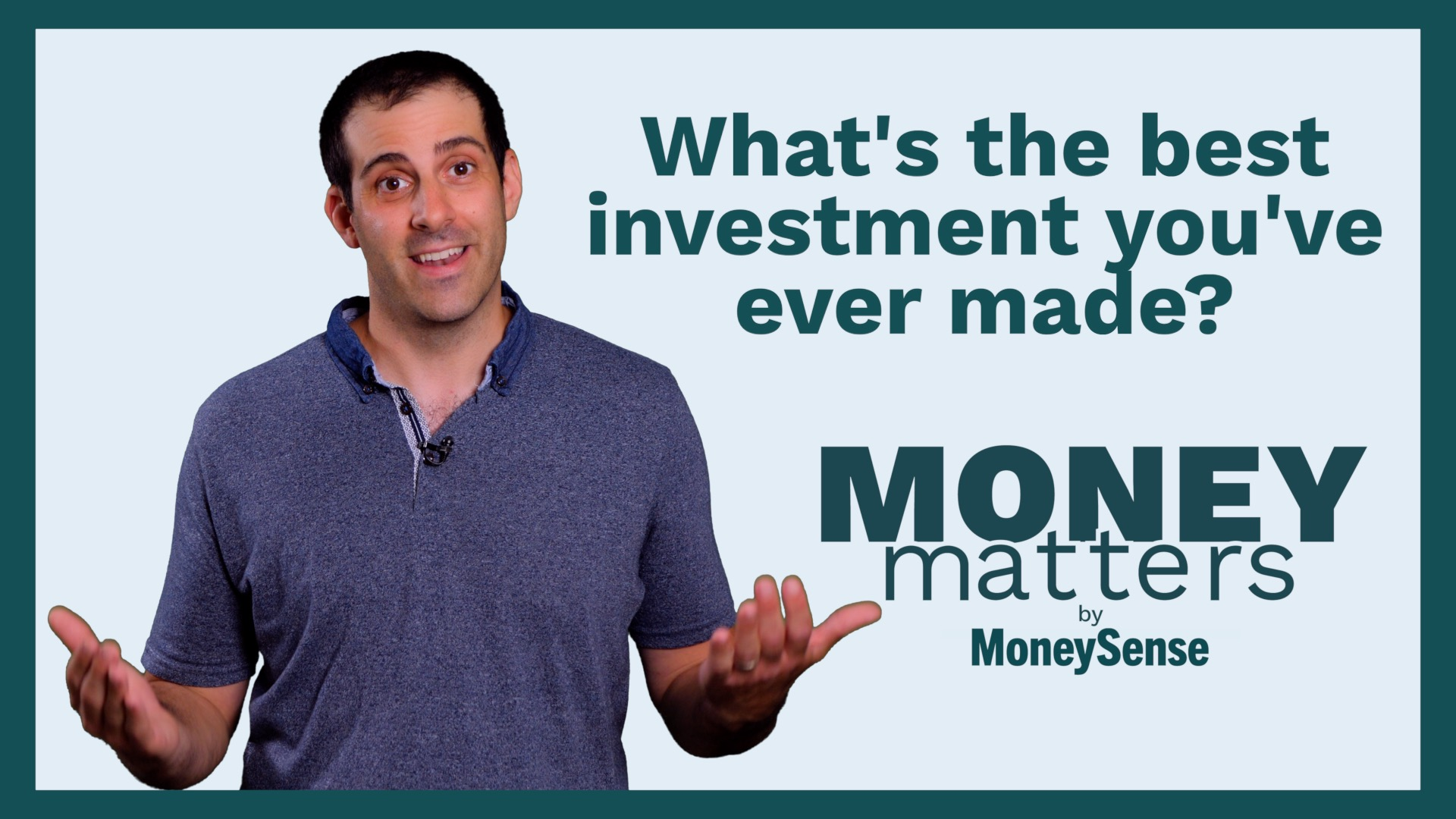what's the best investment you've ever made