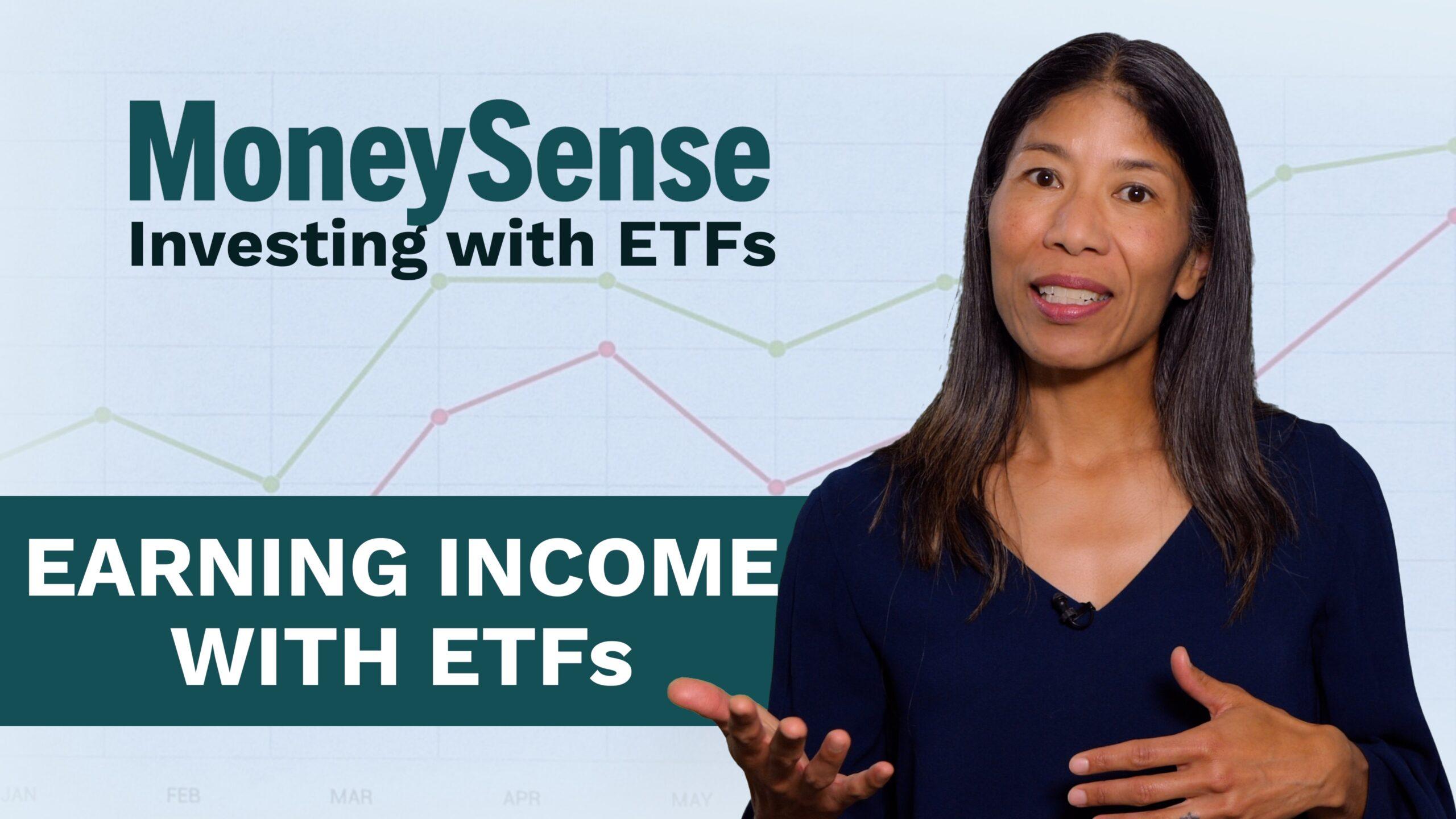 MoneySense editor explains earning income with ETFs